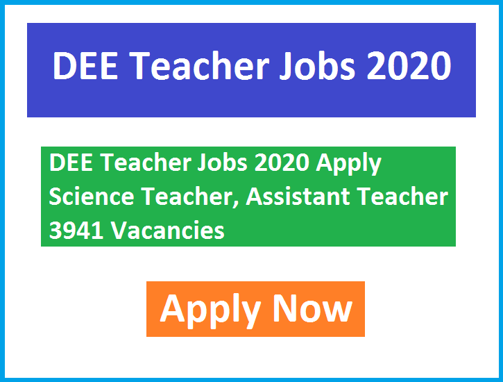 DEE Teacher Jobs 2020 Apply Science Teacher, Assistant Teacher 3941 Vacancies