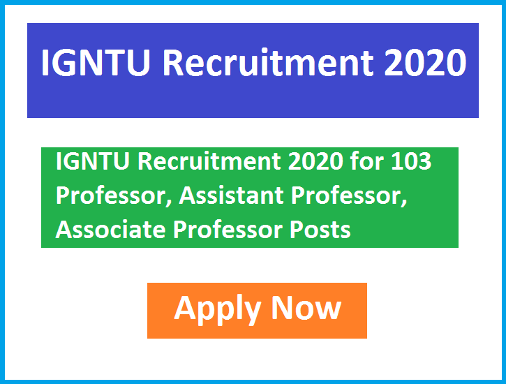IGNTU Recruitment 2020 for 103 Professor, Assistant Professor, Associate Professor Posts Apply Now