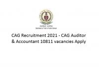 CAG Recruitment 2021 - CAG Auditor & Accountant 10811 vacancies Apply