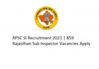 RPSC SI Recruitment 2021 859 Rajasthan Sub Inspector Vacancies Apply