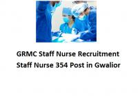 GRMC Staff Nurse Recruitment 2021 - Staff Nurse 354 Post in Gwalior