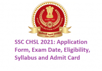SSC CHSL 2021- Application Form, Exam Date, Eligibility, Syllabus and Admit Card