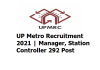 UP Metro Recruitment 2021- Manager, Station Controller 292 Post