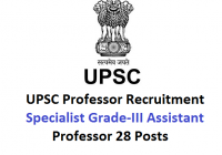 UPSC Professor Recruitment 2021 - Specialist Grade-III Assistant Professor 28 Posts