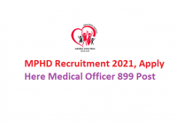 MPHD Recruitment 2021, Apply Here Medical Officer 899 Post