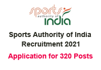 Sports Authority of India (SAI) Recruitment 2021: Application for 320 Posts