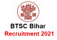 BTSC Bihar Recruitment 2021 : 6338  posts check eligibility, application, notification