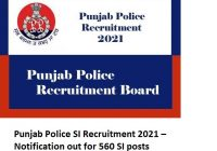 Punjab Police SI Recruitment 2021 – Notification out for 560 SI posts